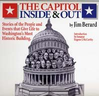 The Capitol Inside & Out Stories Of The People And Events That Give Life To Washington'S Most Historic Building