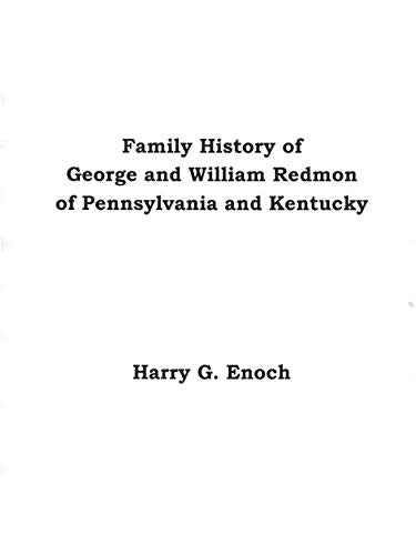 Family History Of George And William Redmon Of Pennsylvania And Kentucky
