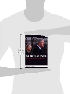 The Truth Of Power: Intellectual Affairs In The Clinton White House (Columbia Studies In Political Thought/Political History)