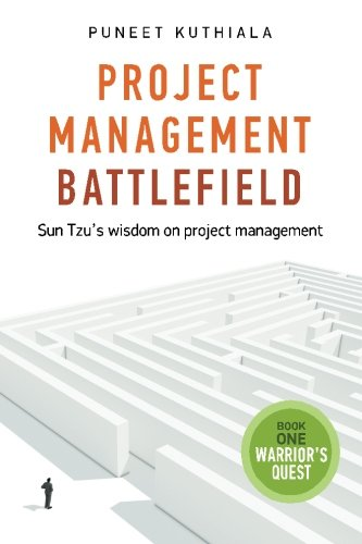 Project Management Battlefield: Sun Tzus Wisdom On Project Management