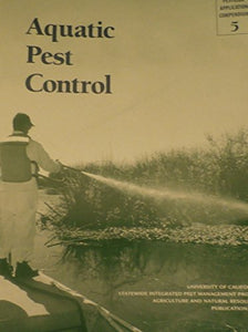 Aquatic Pest Control (Pesticide Application Compendium Volume 5)