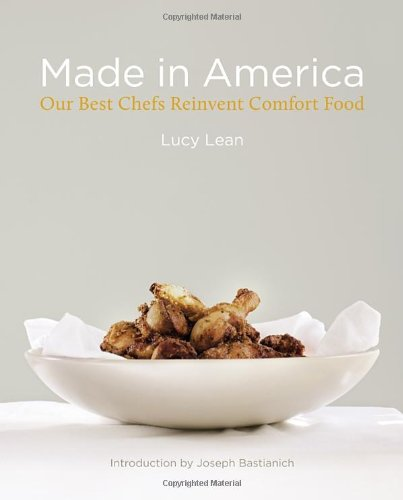 Made In America: Our Best Chefs Reinvent Comfort Food