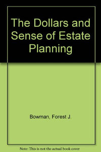 The Dollars And Sense Of Estate Planning