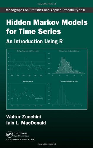 Hidden Markov Models For Time Series: An Introduction Using R (Chapman & Hall/Crc Monographs On Statistics & Applied Probability)