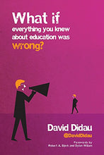 Load image into Gallery viewer, What If Everything You Knew About Education Was Wrong? (Paperback Edition)