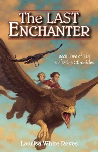 The Last Enchanter (The Celestine Chronicles)