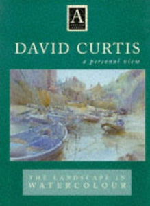 David Curtis : A Personal View : The Landscape In Watercolor (Atelier)