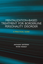 Load image into Gallery viewer, Mentalization-Based Treatment For Borderline Personality Disorder: A Practical Guide