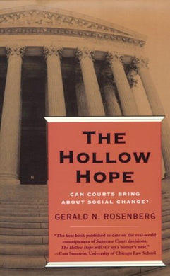 The Hollow Hope: Can Courts Bring About Social Change? (American Politics And Political Economy Series)