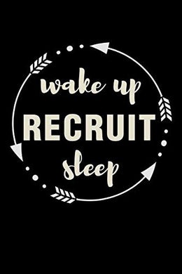 Wake Up Recruit Sleep Gift Notebook For A Recruitment Consultant: Medium Ruled Blank Journal