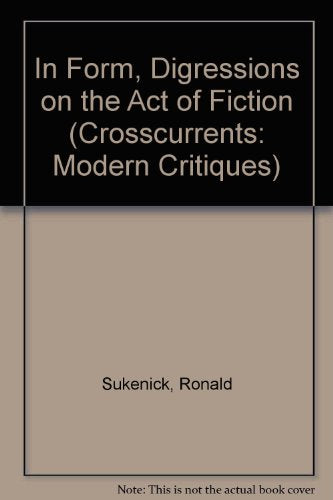 In Form: Digressions On The Act Of Fiction (A Chicago Classic)