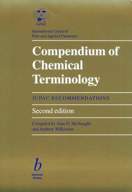 Compendium Of Chemical Terminology (Iupac Chemical Data)