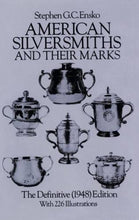Load image into Gallery viewer, American Silversmiths And Their Marks: The Definitive (1948) Edition (Dover Jewelry And Metalwork)