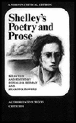 Shelley'S Poetry And Prose: Authoritative Texts, Criticism (Norton Critical Edition)