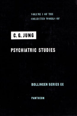Psychiatric Studies (The Collected Works Of C.G. Jung, Vol. 1)