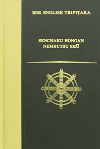 Senchaku Hongan Nembutsu Shu, A Collection Of Passages On The Nembutsu Chosen In The Original Vow