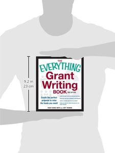 The Everything Grant Writing Book: Create The Perfect Proposal To Raise The Funds You Need
