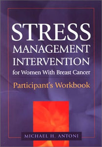Stress Management Intervention For Women With Breast Cancer: Participant'S Workbook