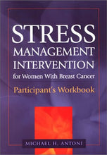Load image into Gallery viewer, Stress Management Intervention For Women With Breast Cancer: Participant'S Workbook