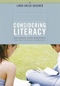 Considering Literacy: Reading And Writing- The Educational Experience