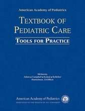 Load image into Gallery viewer, American Academy Of Pediatrics Textbook Of Pediatric Care Tools For Practice