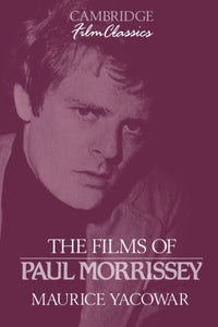 The Films Of Paul Morrissey (Cambridge Film Classics)