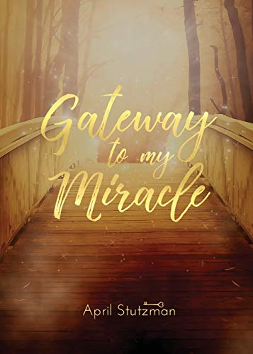 Gateway To My Miracle