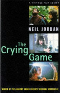A Neil Jordan Reader - Night In Tunisia And Other Stories; The Dream Of A Beast; The Crying Game