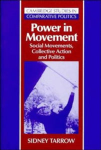 Power In Movement: Social Movements, Collective Action And Politics (Cambridge Studies In Comparative Politics)