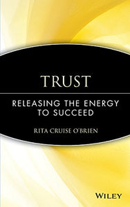 Trust: Releasing The Energy To Succeed