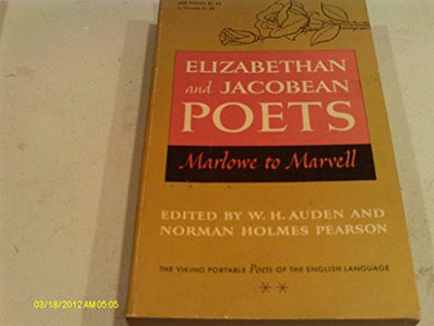 The Portable Elizabethan Poets: Elizabethan & Jacobean Poets: Marlowe To Marvell (Viking Portable Library)