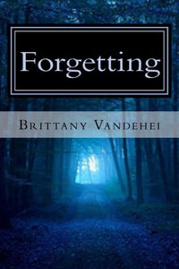 Forgetting: A Hunters Oath (Volume 3)