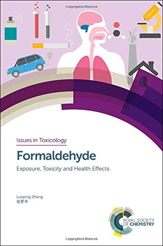 Formaldehyde: Exposure, Toxicity And Health Effects (Issues In Toxicology)