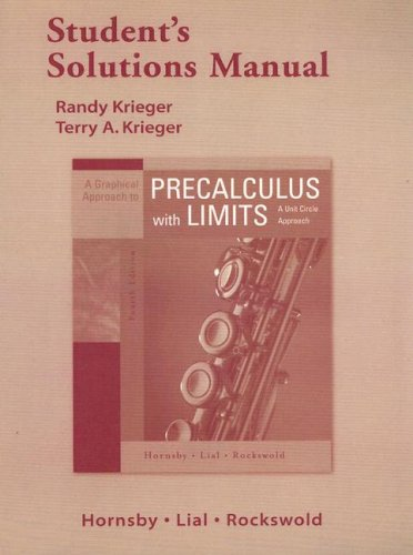 Student Solutions Manual For A Graphical Approach To Precalculus With Limits