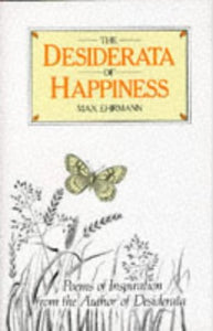The Desiderata Of Happiness