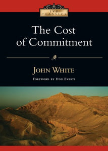 The Cost Of Commitment (Ivp Classics)