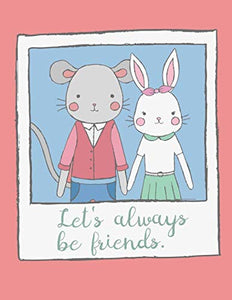 Let'S Always Be Friends. Notebook Journal Tablet: College Ruled 8.5 X 11 Softcover Gift Journaling Lists Doodling Brainstorming Meditation Prayer