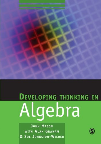 Developing Thinking In Algebra (Published In Association With The Open University)