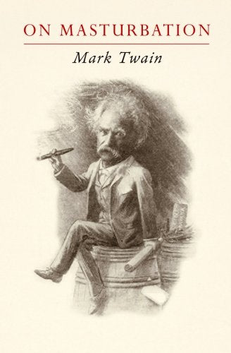 Mark Twain On Masturbation: