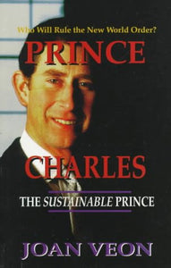 Prince Charles: The Sustainable Prince
