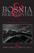 Load image into Gallery viewer, Bosnia And Hercegovina: A Tradition Betrayed