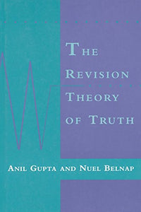 The Revision Theory Of Truth (A Bradford Book)