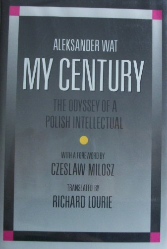 My Century: The Odyssey Of A Polish Intellectual