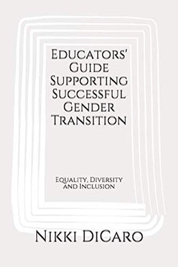 Educators' Guide Supporting Successful Gender Transition: Equality, Diversity And Inclusion