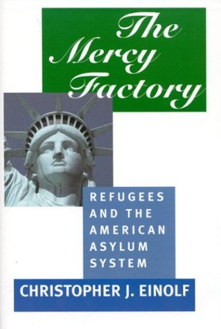 The Mercy Factory: Refugees And The American Asylum System