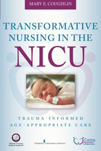 Load image into Gallery viewer, Transformative Nursing In The Nicu: Trauma-Informed Age-Appropriate Care