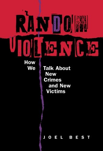 Random Violence: How We Talk About New Crimes And New Victims