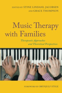 Music Therapy With Families: Therapeutic Approaches And Theoretical Perspectives