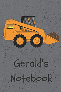 Gerald'S Notebook: Construction Equipment Skid Steer Cover 6X9 100 Pages Personalized Journal Drawing Notebook (Jr Journals And Notebooks For Gerald)