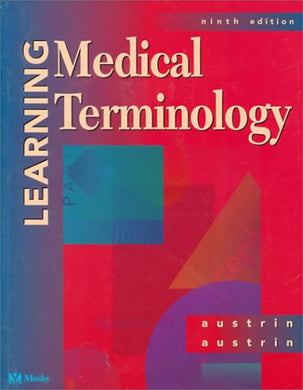 Learning Medical Terminology: A Worktext